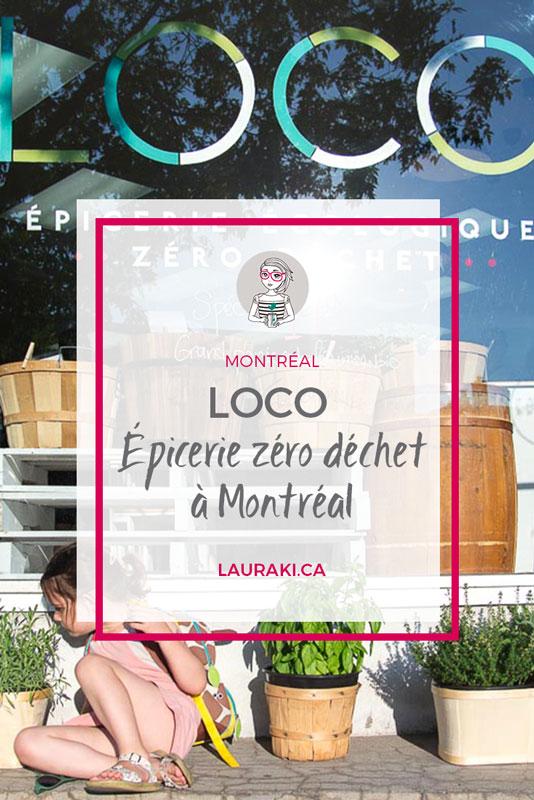 LOCO : épicerie Zéro Déchet à Montréal #zerodechet #montreal