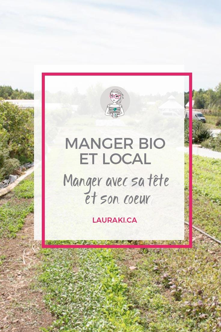 Pourquoi j'encourage l'agriculture biologique et locale?